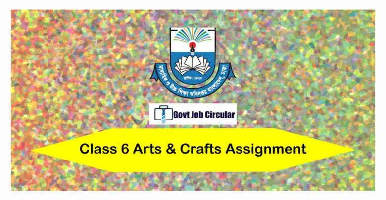 arts & crafts assignment class 6